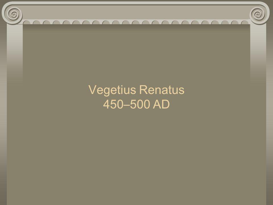 Vegetius Renatus 450–500 AD