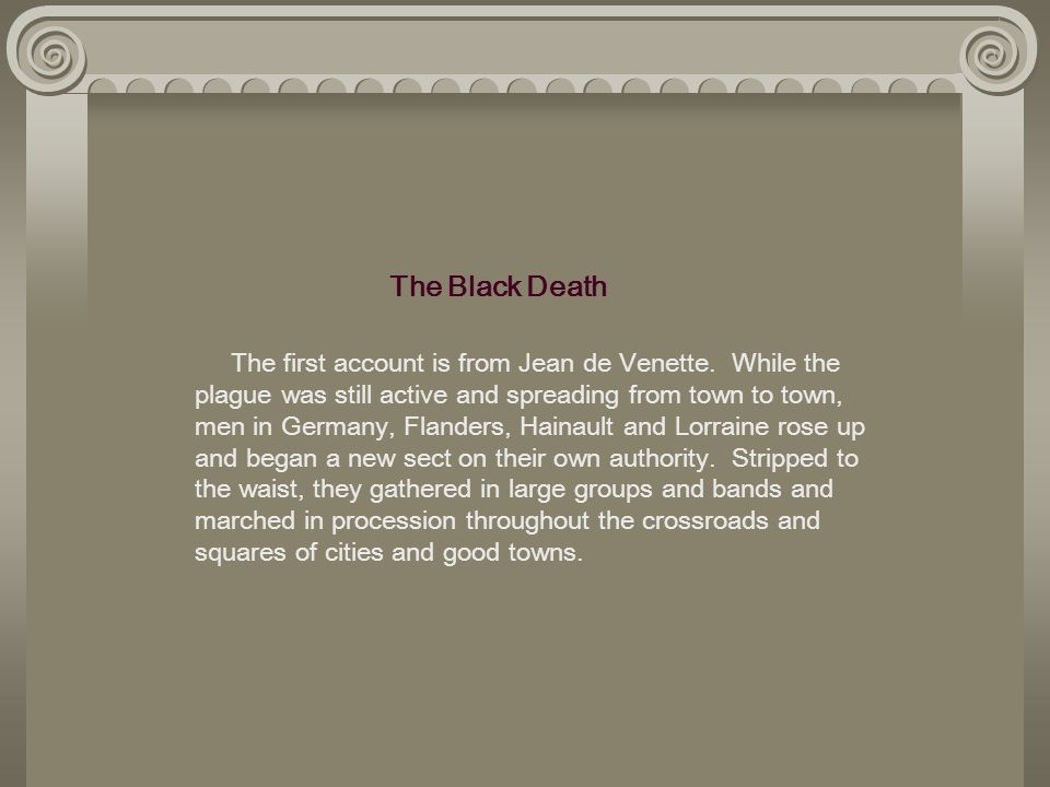 The Black Death The first account is from Jean de Venette