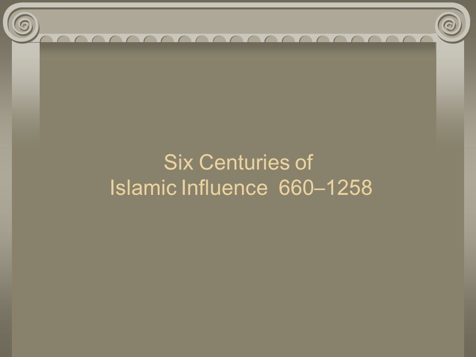 Six Centuries of Islamic Influence 660–1258