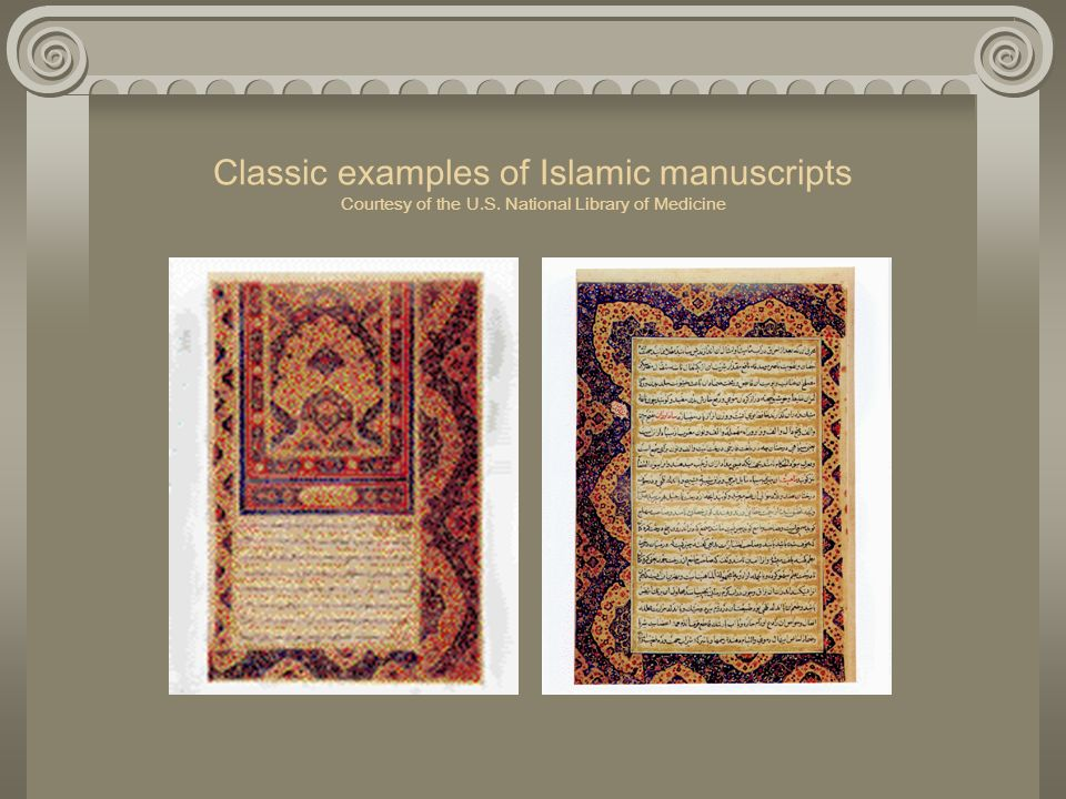 Classic examples of Islamic manuscripts Courtesy of the U. S