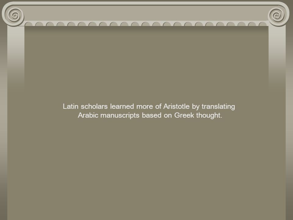 Latin scholars learned more of Aristotle by translating