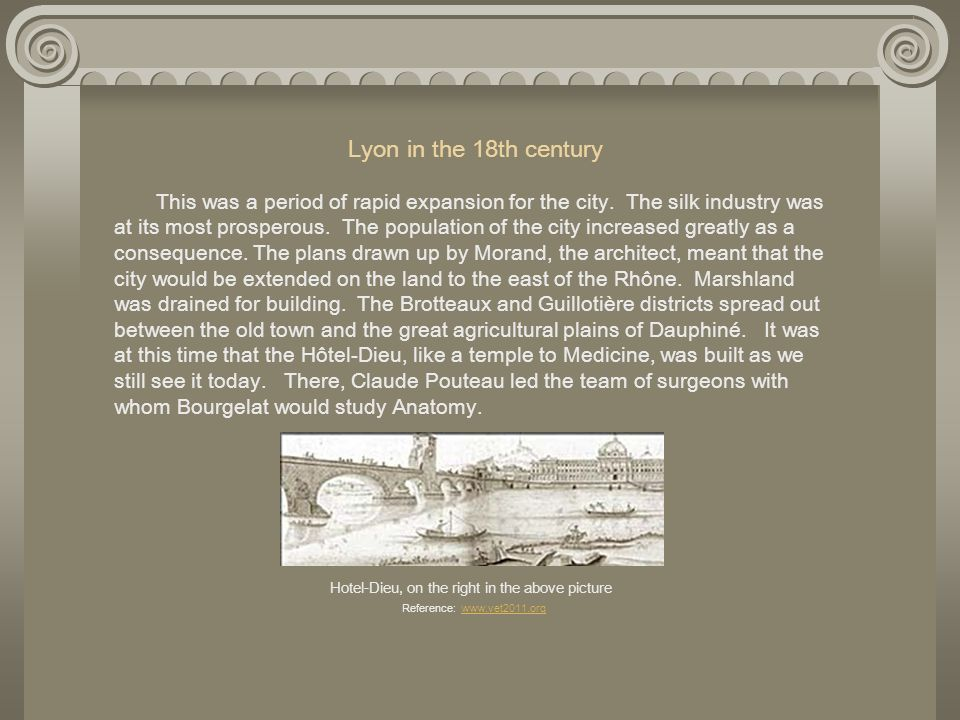 Lyon in the 18th century This was a period of rapid expansion for the city.