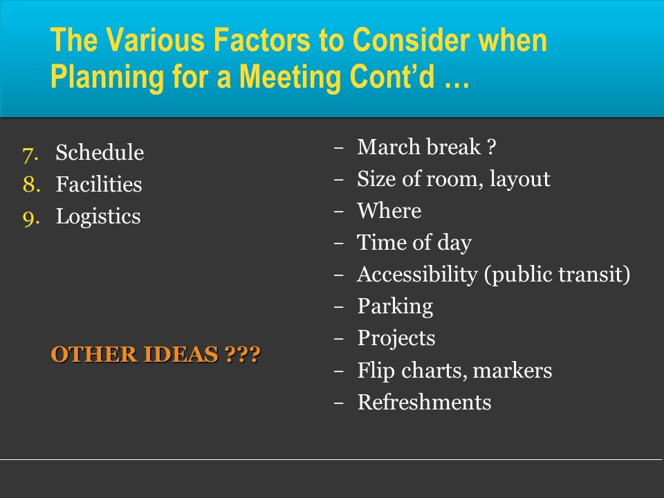 The Various Factors to Consider when Planning for a Meeting Cont'd …