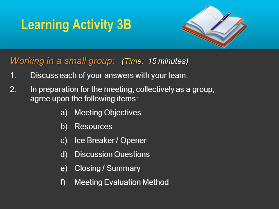 Learning Activity 3B Working in a small group: (Time: 15 minutes)