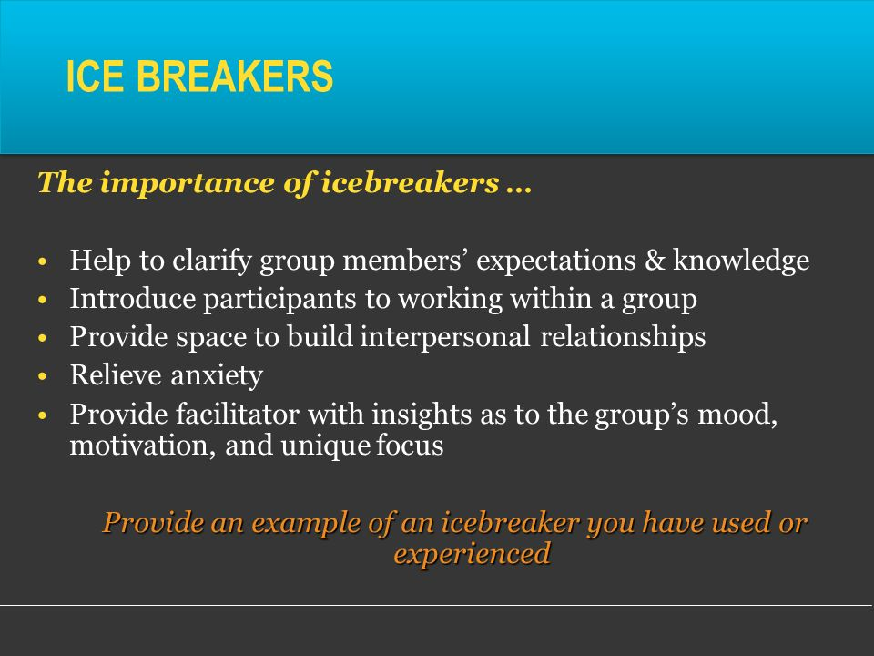 Provide an example of an icebreaker you have used or experienced