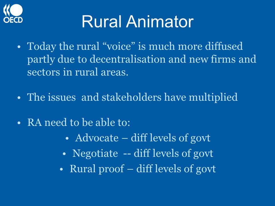 Rural Animator Today the rural voice is much more diffused partly due to decentralisation and new firms and sectors in rural areas.