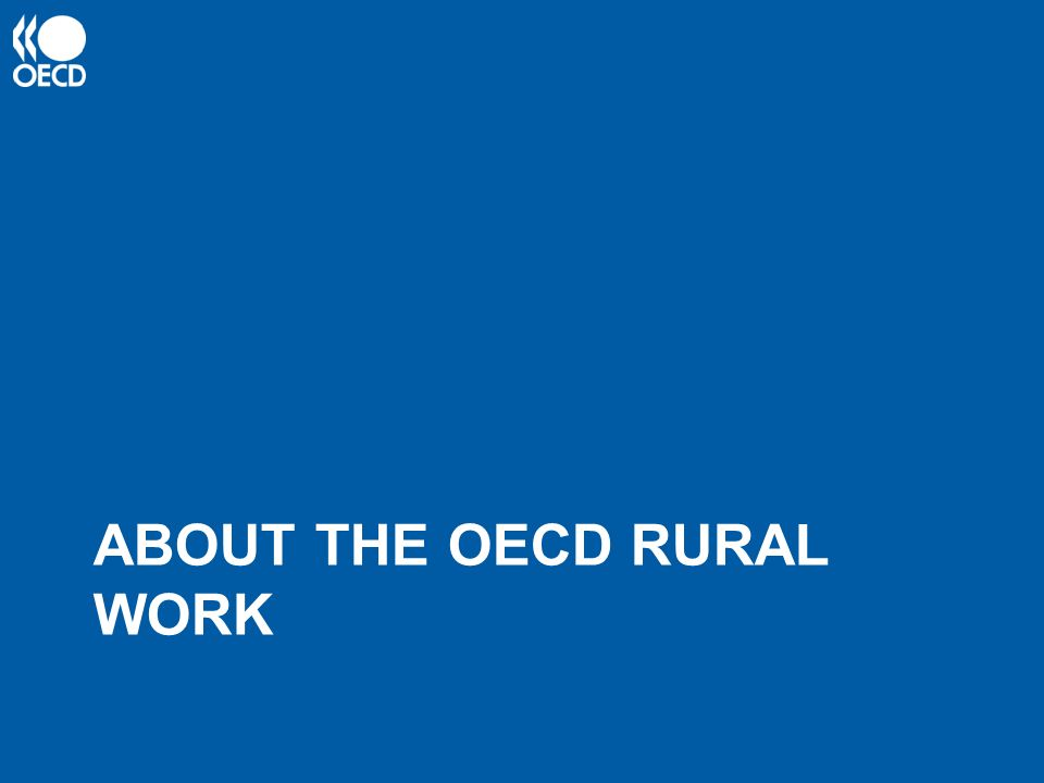 ABOUT THE OECD RURAL WORK