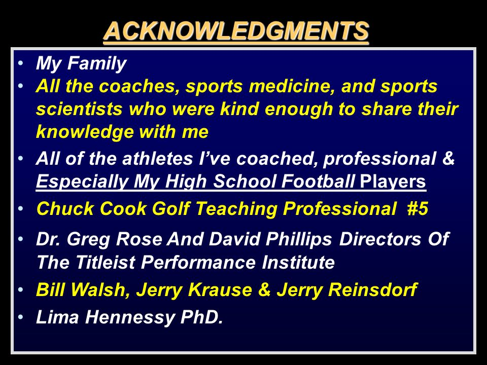 ACKNOWLEDGMENTS My Family All the coaches, sports medicine, and sports