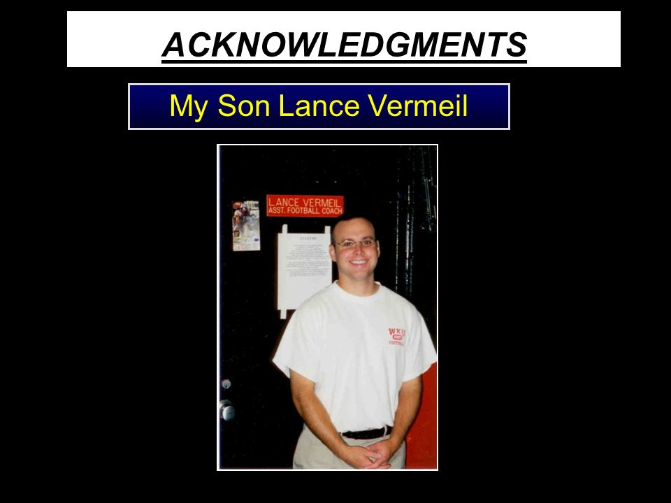 ACKNOWLEDGMENTS My Son Lance Vermeil