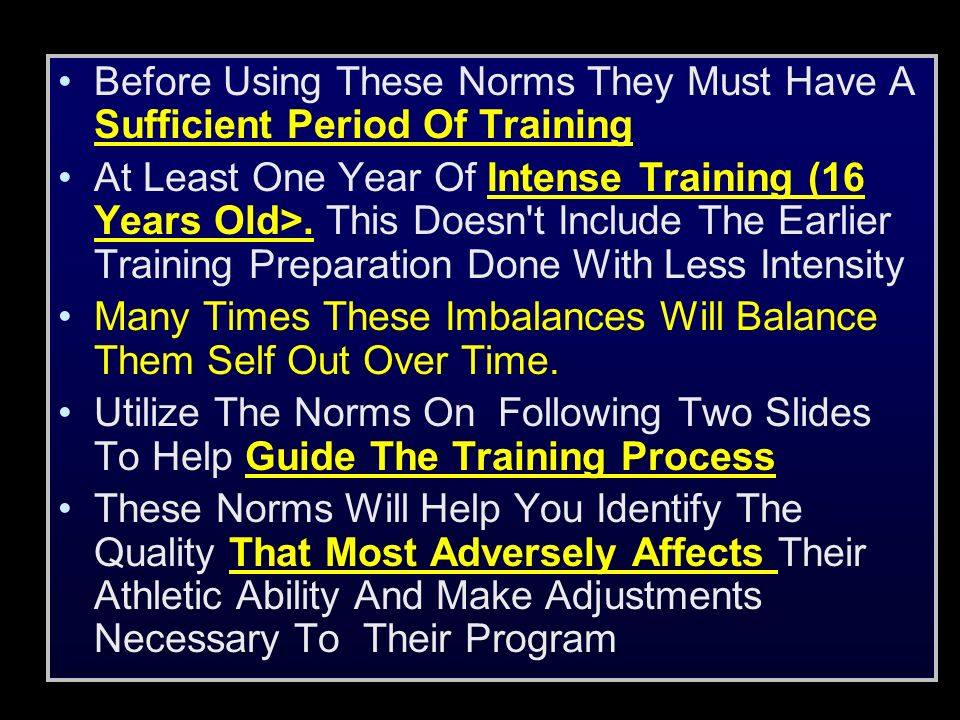 Before Using These Norms They Must Have A Sufficient Period Of Training