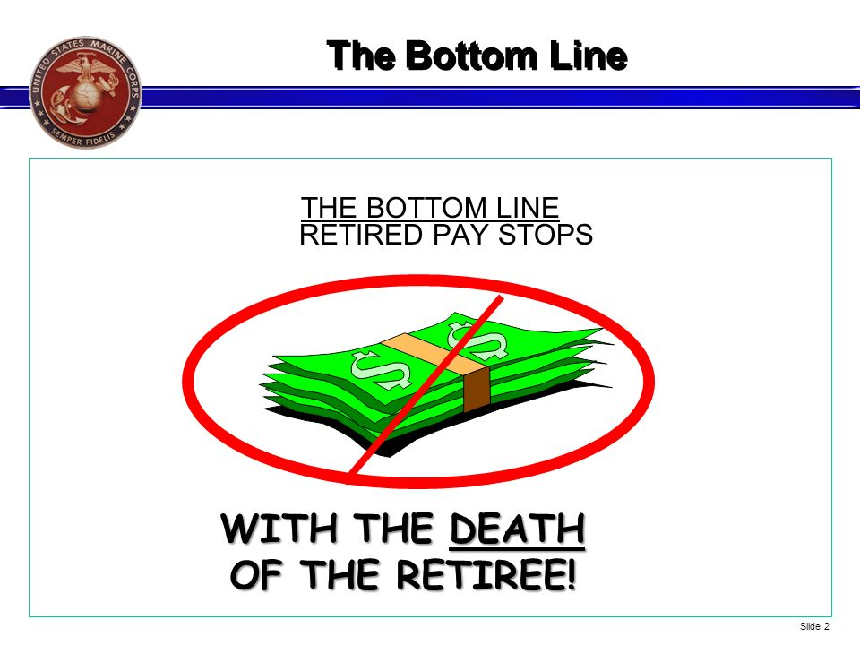 THE BOTTOM LINE RETIRED PAY STOPS