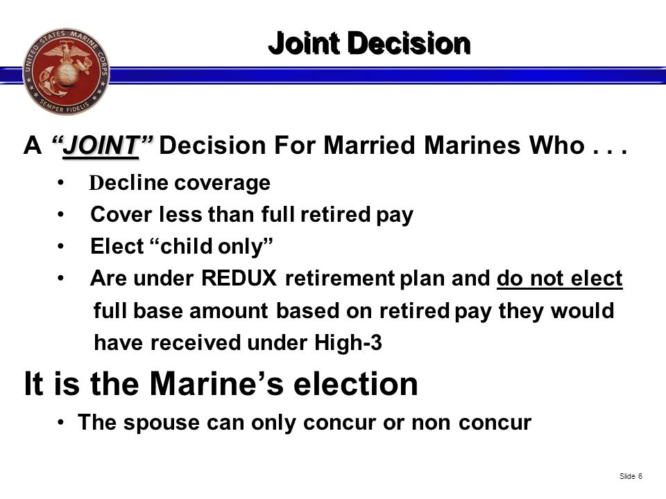 It is the Marine's election