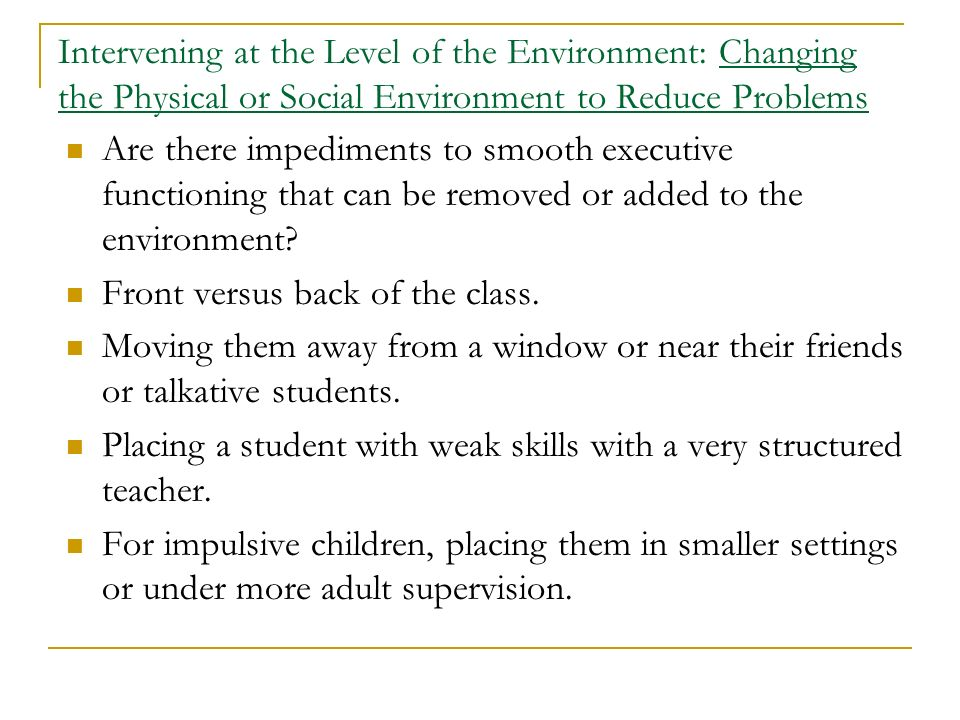 Intervening at the Level of the Environment: Changing the Physical or Social Environment to Reduce Problems