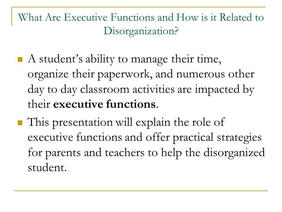 What Are Executive Functions and How is it Related to Disorganization