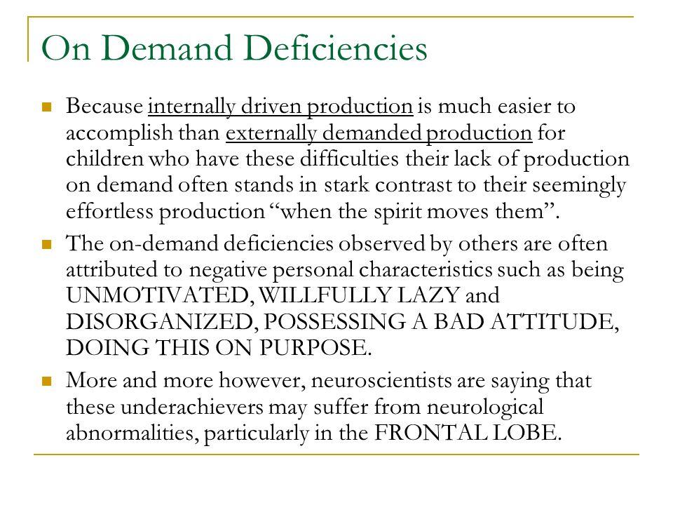 On Demand Deficiencies