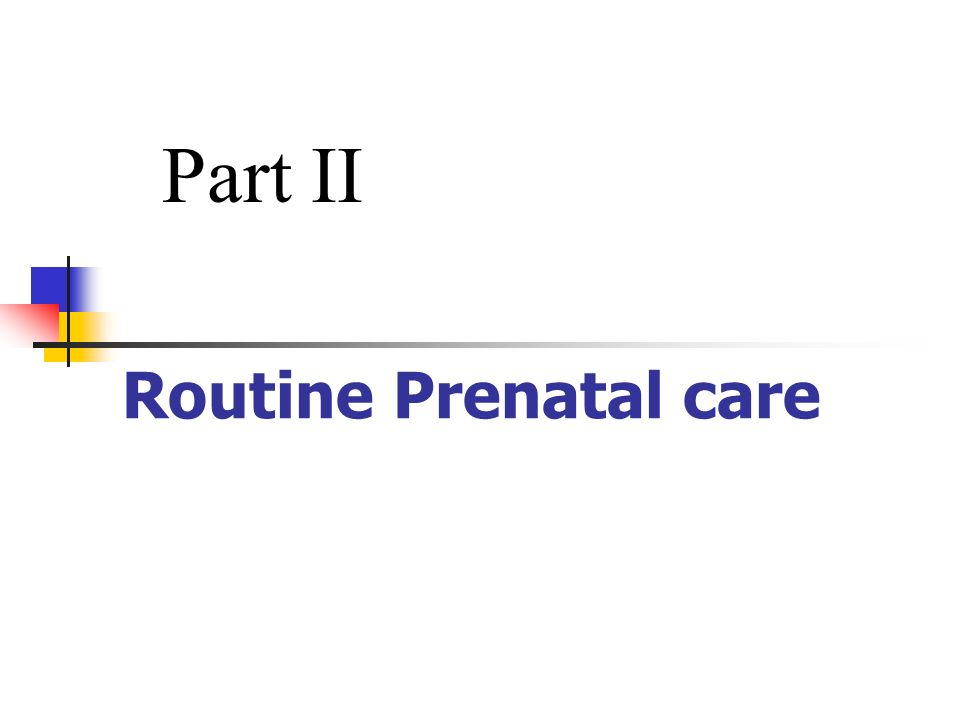 Part II Routine Prenatal care