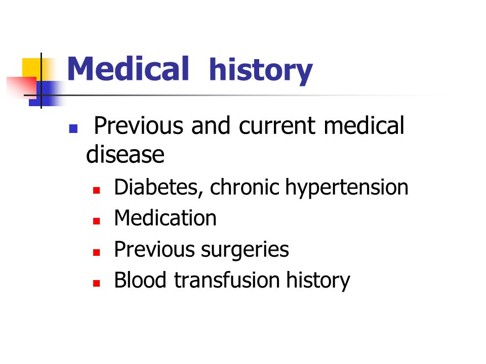 Medical history Previous and current medical disease