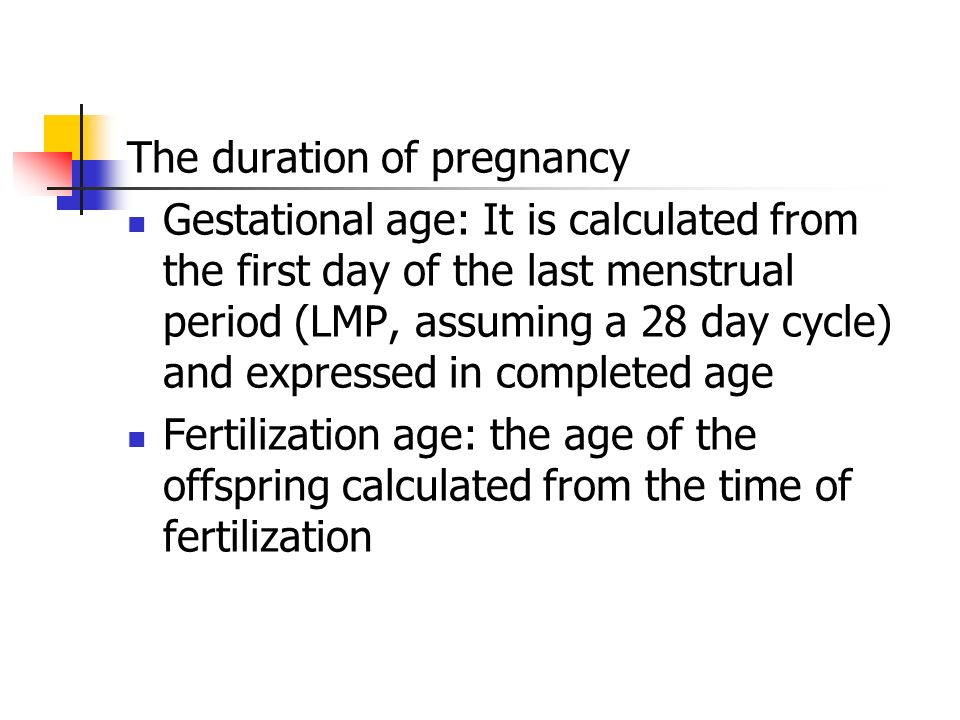 The duration of pregnancy