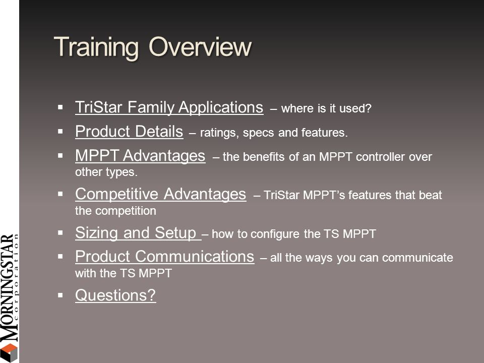 Training Overview TriStar Family Applications – where is it used