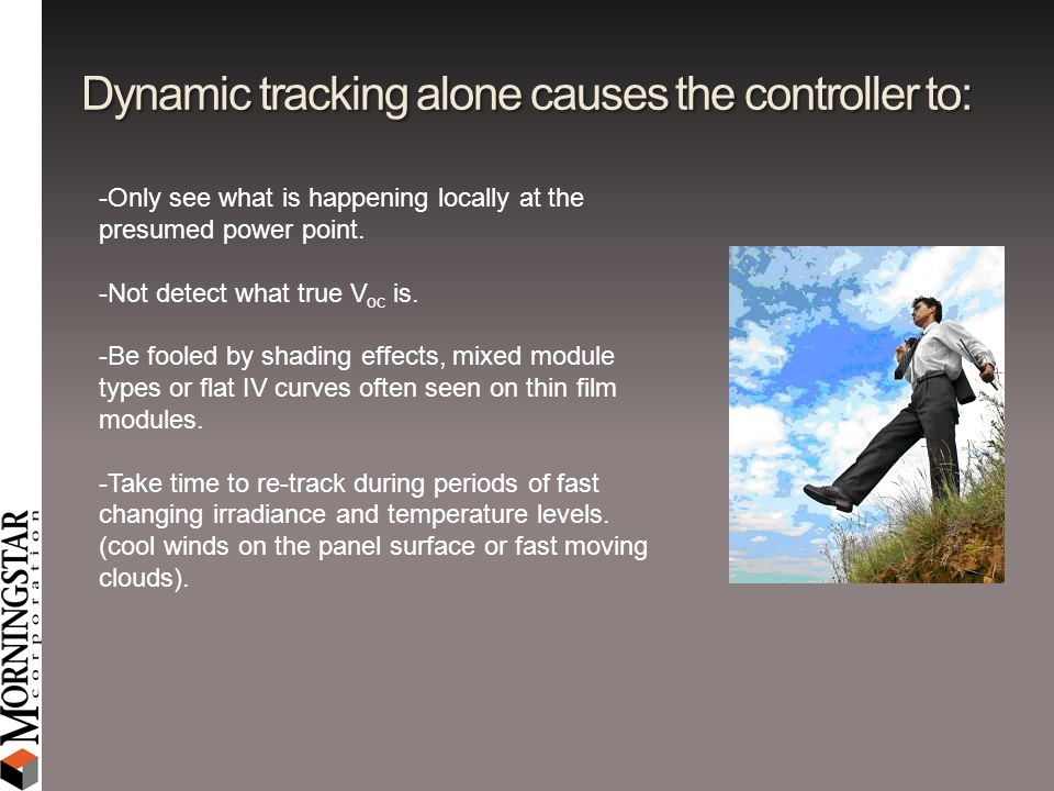 Dynamic tracking alone causes the controller to: