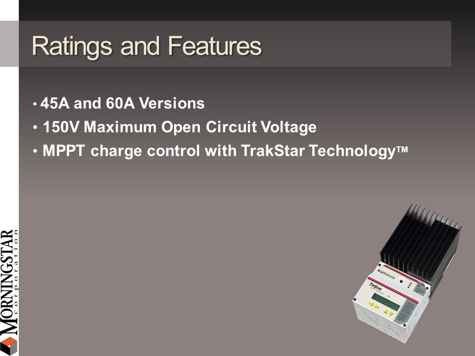 Ratings and Features 150V Maximum Open Circuit Voltage
