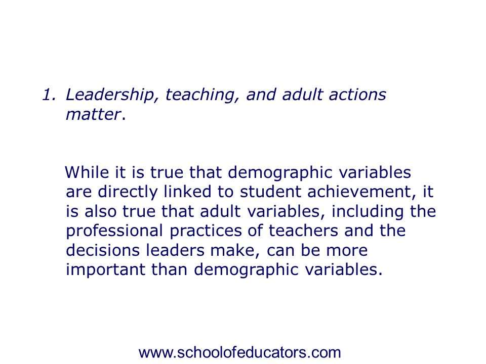 Leadership, teaching, and adult actions matter.
