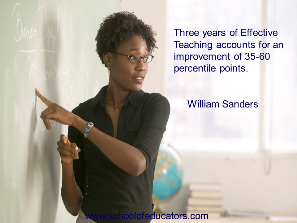 Thoughtful Education Three years of Effective Teaching accounts for an improvement of 35-60 percentile points.