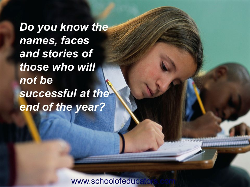 Do you know the names, faces and stories of those who will not be successful at the end of the year