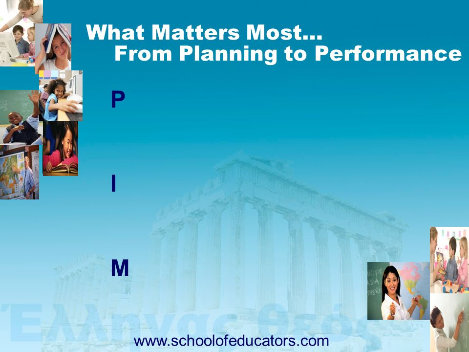 What Matters Most… From Planning to Performance
