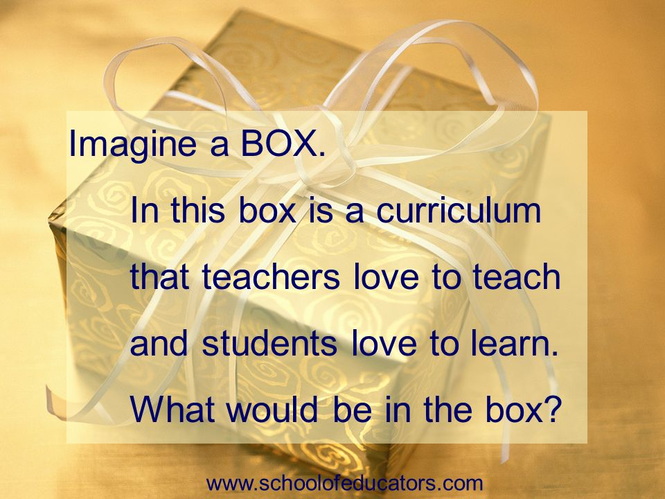 In this box is a curriculum that teachers love to teach