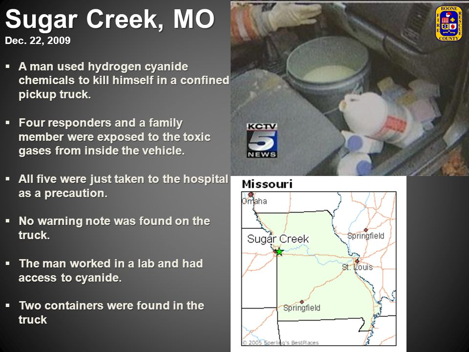 Sugar Creek, MO Dec. 22, 2009 A man used hydrogen cyanide chemicals to kill himself in a confined pickup truck.