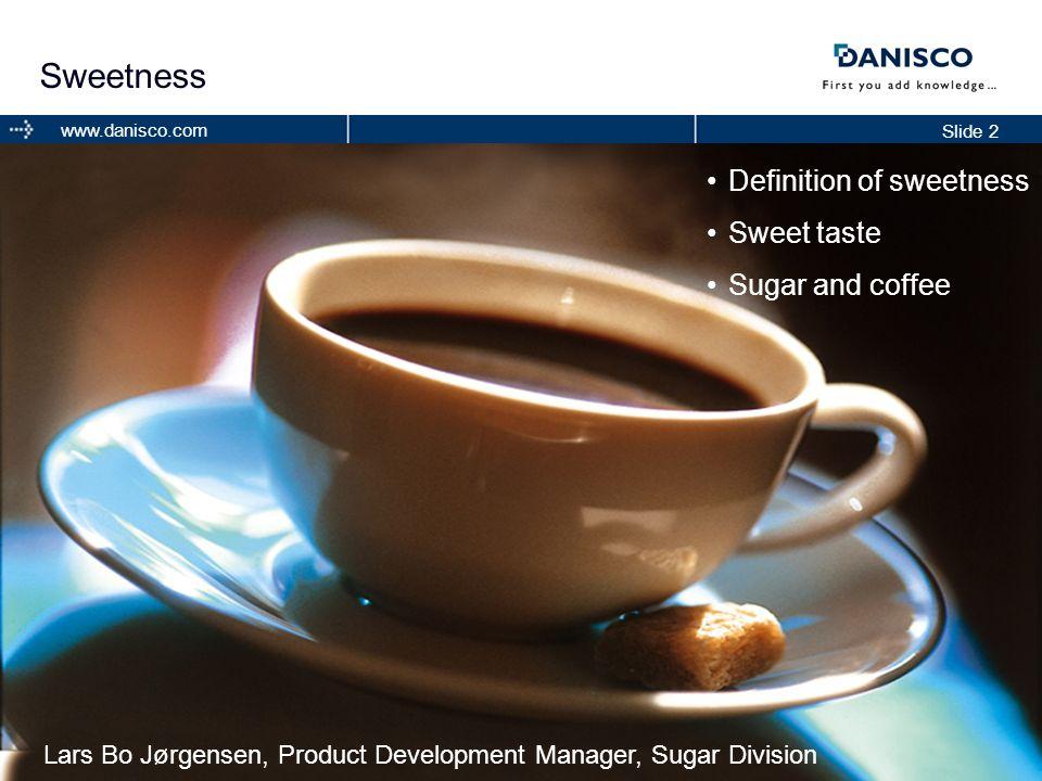 Sweetness Definition of sweetness Sweet taste Sugar and coffee