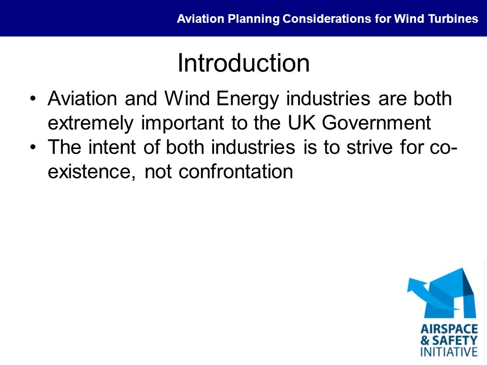 Introduction Aviation and Wind Energy industries are both extremely important to the UK Government.