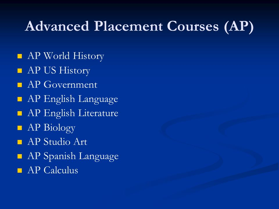 Advanced Placement Courses (AP)