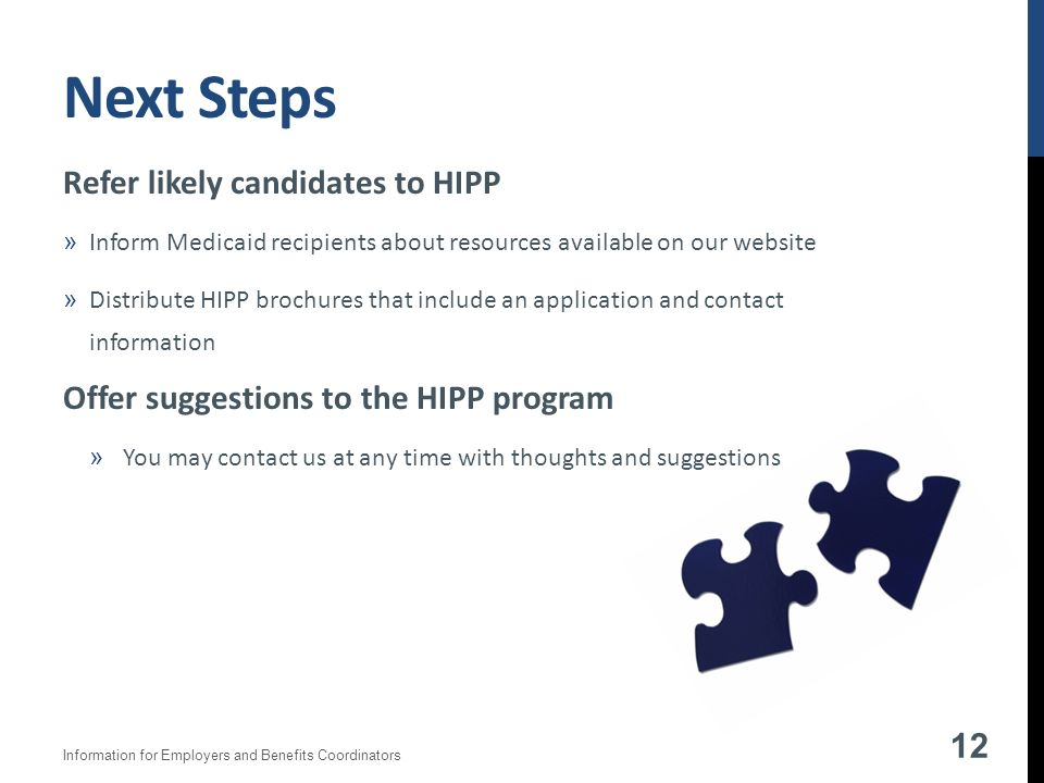 Next Steps Refer likely candidates to HIPP