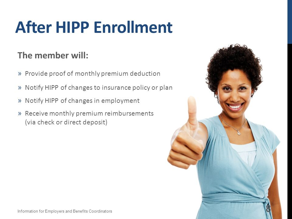 After HIPP Enrollment The member will:
