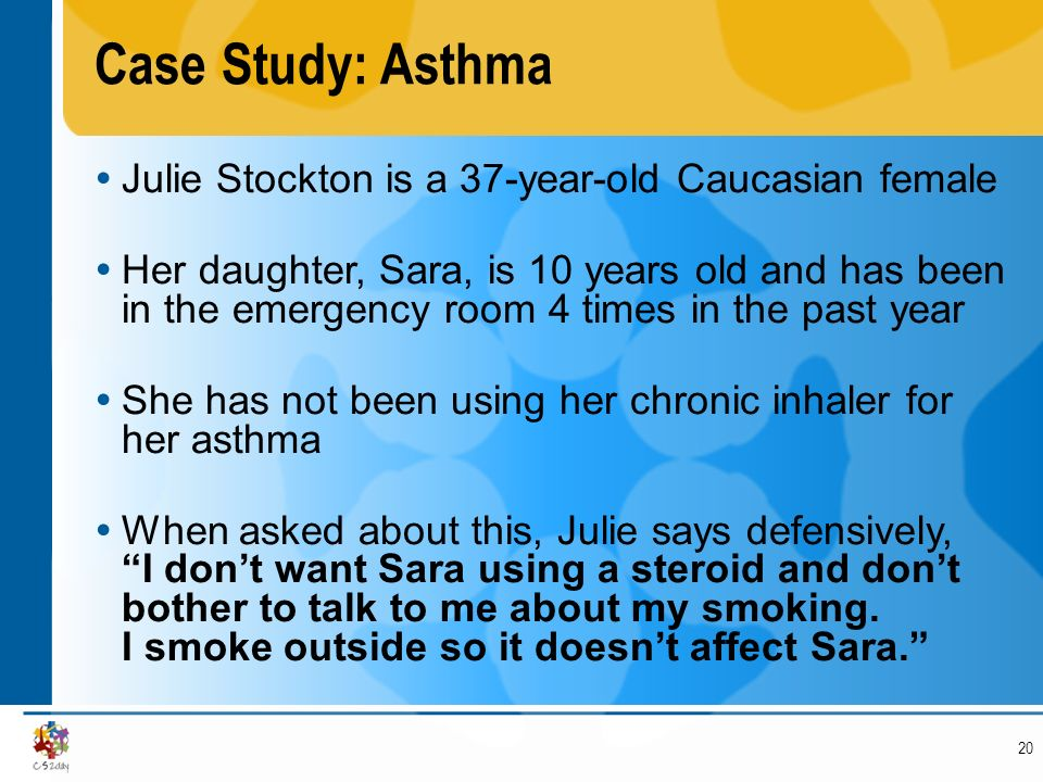 Case Study: Asthma Julie Stockton is a 37-year-old Caucasian female