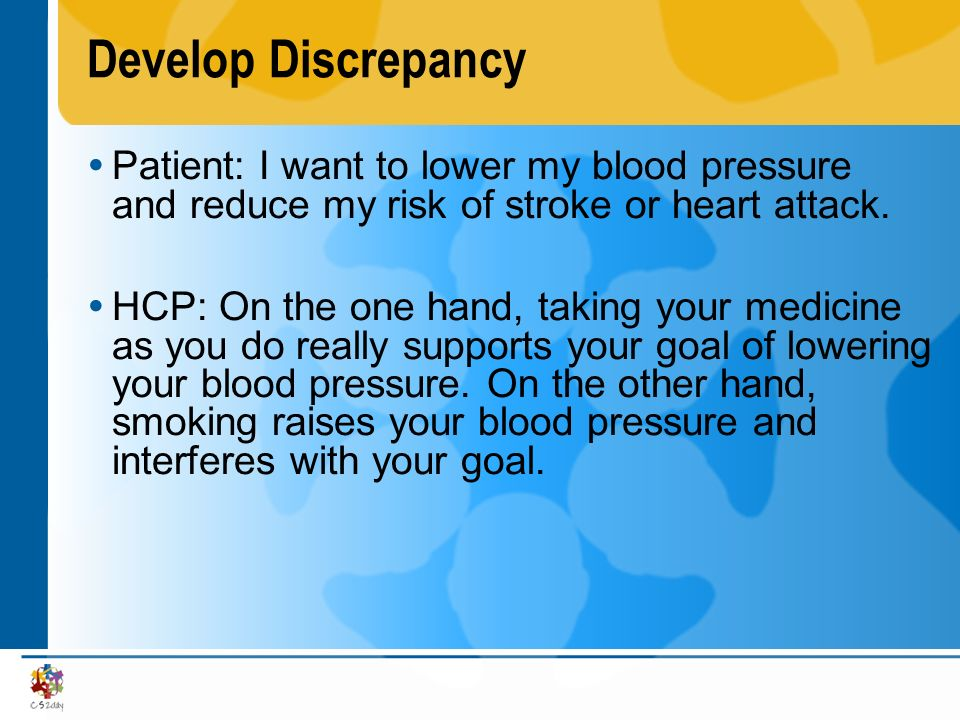 Develop Discrepancy Patient: I want to lower my blood pressure and reduce my risk of stroke or heart attack.