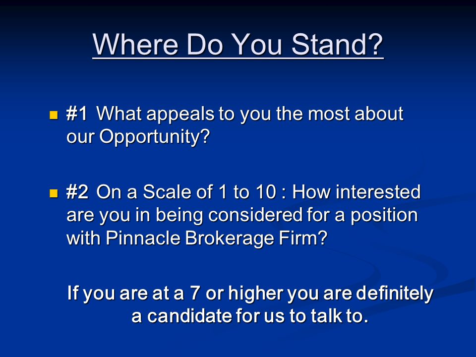 Where Do You Stand #1 What appeals to you the most about our Opportunity