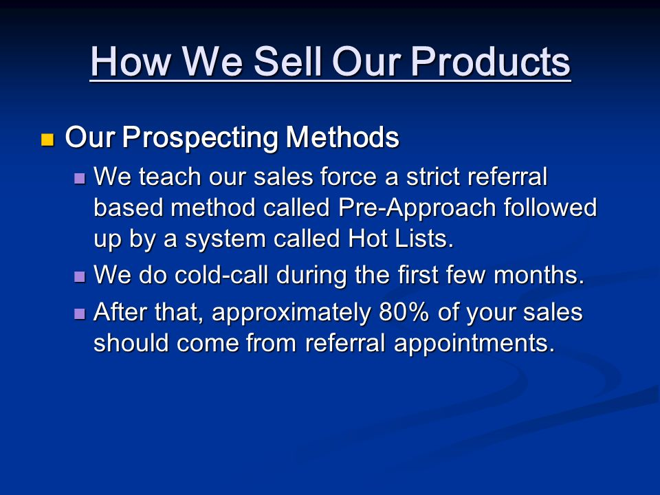 How We Sell Our Products