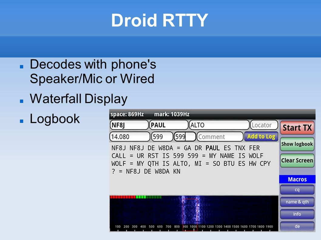 Droid RTTY Decodes with phone s Speaker/Mic or Wired Waterfall Display