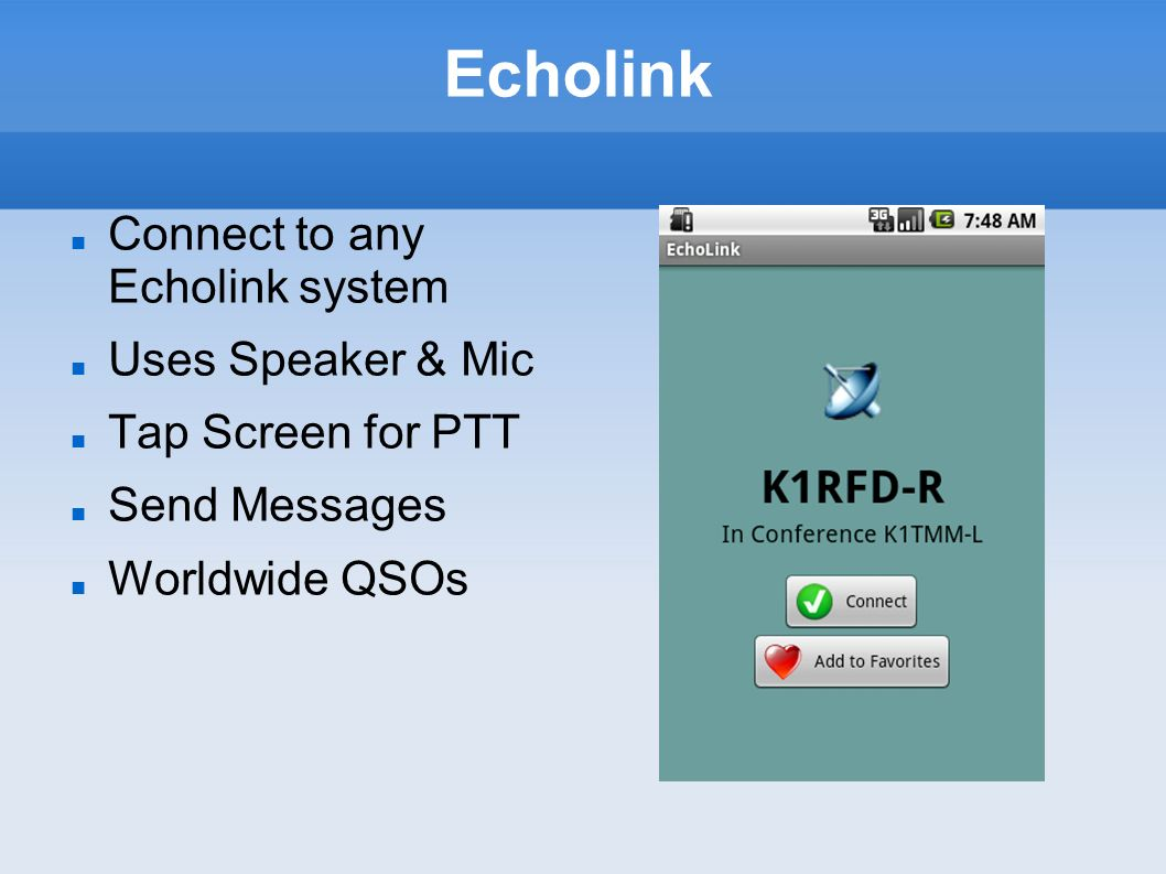Echolink Connect to any Echolink system Uses Speaker & Mic