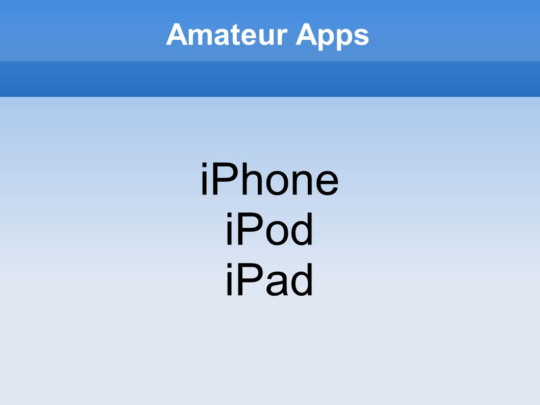 Amateur Apps iPhone iPod iPad
