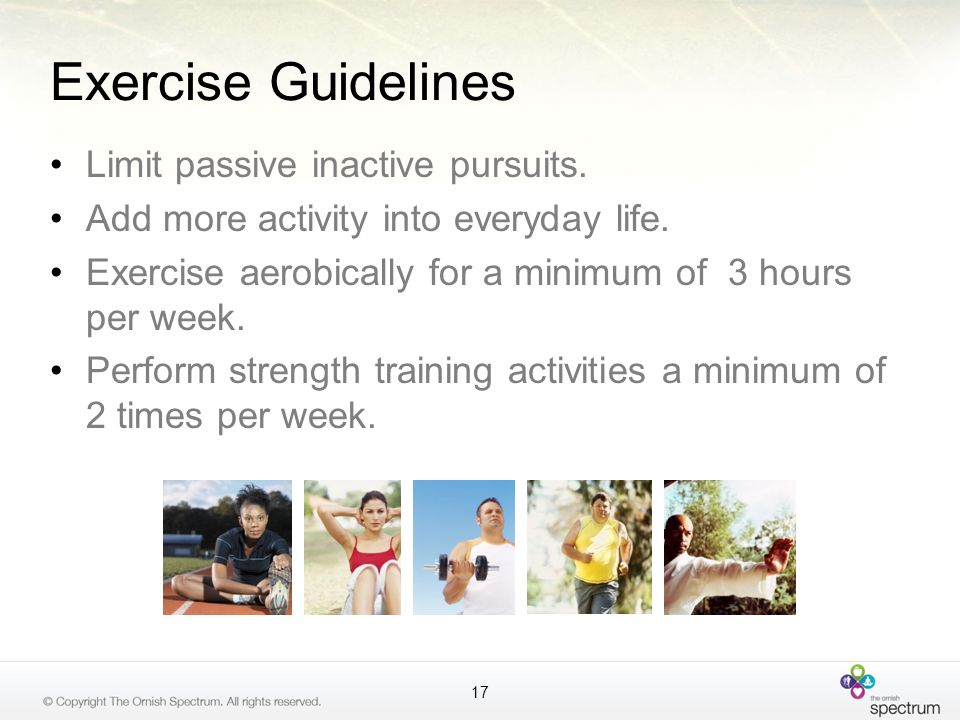 Exercise Guidelines Limit passive inactive pursuits.