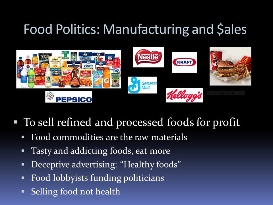 Food Politics: Manufacturing and $ales