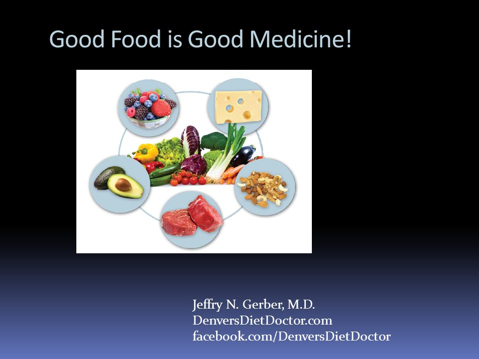 Good Food is Good Medicine!