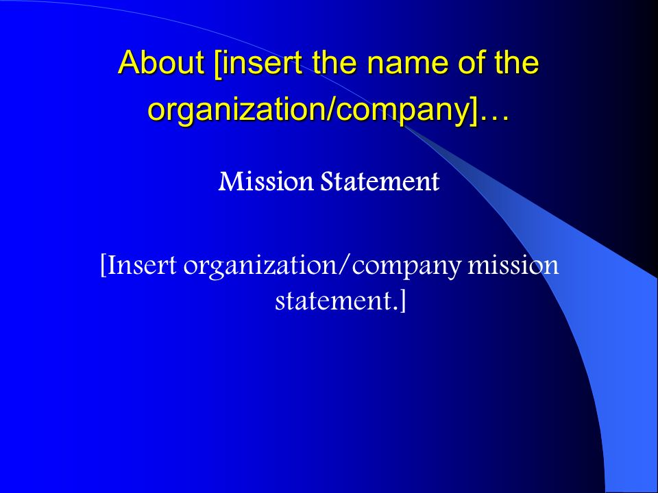 About [insert the name of the organization/company]…