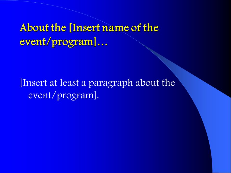 About the [Insert name of the event/program]…