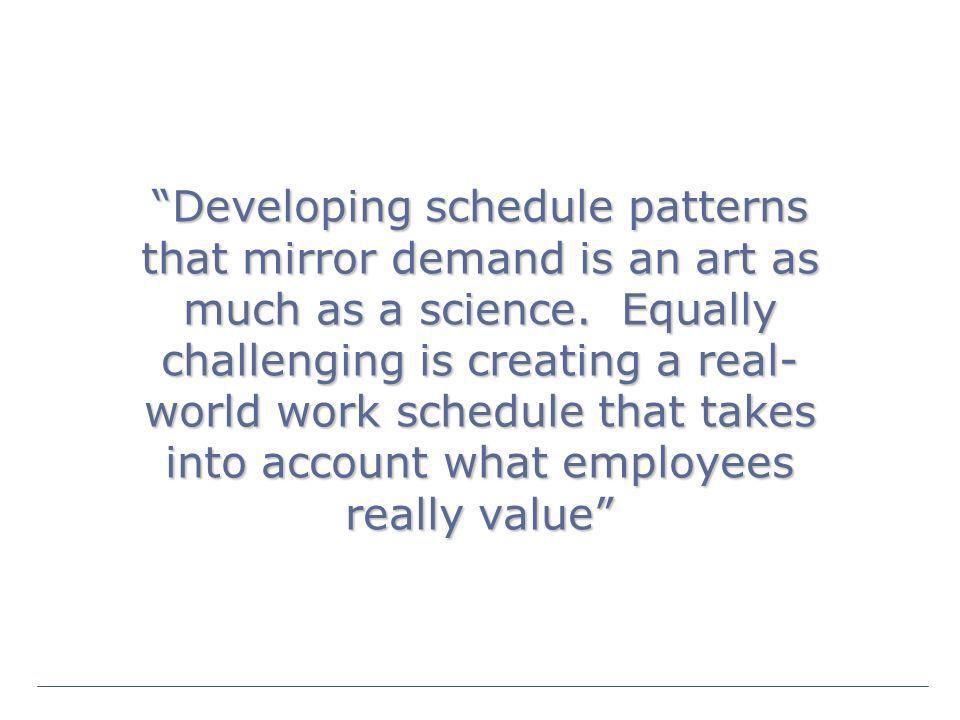 Developing schedule patterns that mirror demand is an art as much as a science.