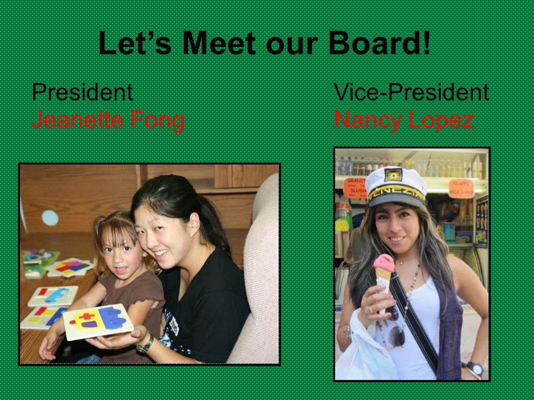 Let's Meet our Board! President Vice-President